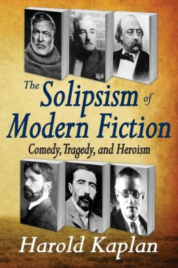 The Solipsism of Modern Fiction: Comedy, Tragedy, and Heroism