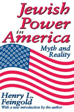 Jewish Power in America: Myth and Reality