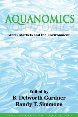 Aquanomics: Water Markets and the Environment