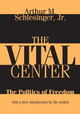 The Vital Center (Large Print): The Politics of Freedom