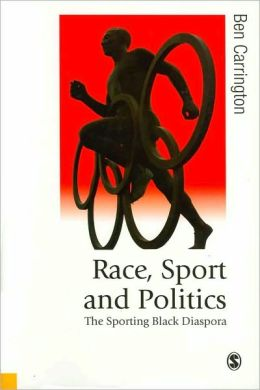 Race, Sport and Politics: The Sporting Black Diaspora