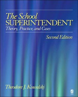 School Superintendent: Theory, Practice, and Cases