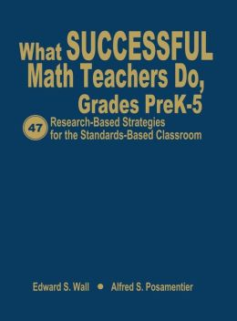What Successful Math Teachers Do, Grades Prek-5
