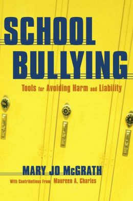 School Bullying: Tools for Avoiding Harm and Liability