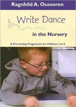 Write Dance in the Nursery: A Pre-Writing Programme for Children 3 to 5
