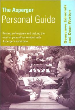 The Asperger Personal Guide: Raising Self-Esteem and Making the Most of Yourself as a Adult with Asperger's Syndrome