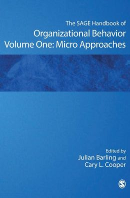 The SAGE Handbook of Organizational Behavior: Volume One: Micro Approaches
