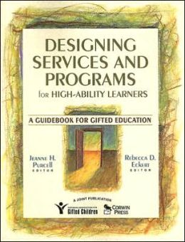 Designing Services and Programs for High-Ability Learners: A Guidebook for Gifted Education