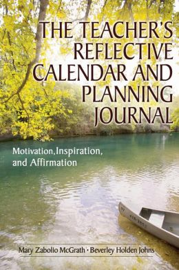 The Teacher's Reflective Calendar and Planning Journal: Motivation, Inspiration, and Affirmation