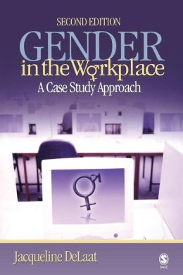 Gender in the Workplace: A Case Study Approach