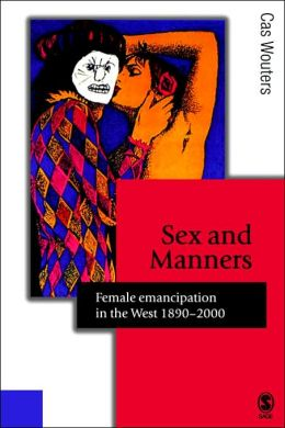 Sex and Manners: Female Emancipation in the West 1890 - 2000