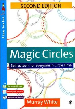 Magic Circles: Self-Esteem for Everyone in Circle Time