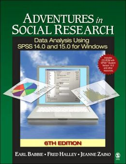 Adventures in Social Research with SPSS Student Version: Data Analysis Using SPSS 14.0 and 15.0 for Windows