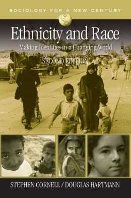 Ethnicity and Race: Making Identities in a Changing World