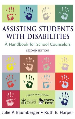 Assisting Students With Disabilities: A Handbook for School Counselors