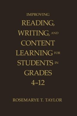 Improving Reading, Writing, and Content Learning for Students in Grades 4-12