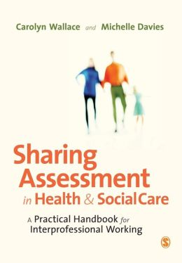 Sharing Assessment in Health & Social Care: A Practical Handbook for Interprofessional Working