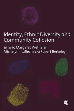 Identity, Ethnic Diversity and Community Cohesion
