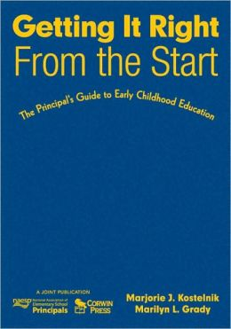 Getting It Right From the Start: The Principal's Guide to Early Childhood Education