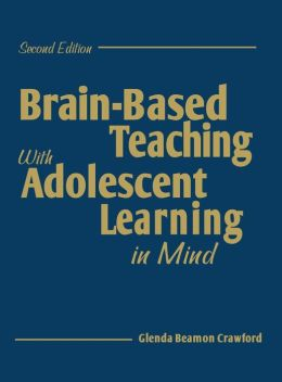 Brain-Based Teaching With Adolescent Learning in Mind