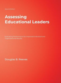 Assessing Educational Leaders: Evaluating Performance for Improved Individual and Organizational Results