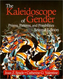 Kaleidoscope of Gender: Prisms, Patterns, and Possibilities