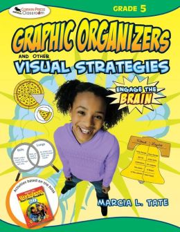 Engage the Brain: Graphic Organizers and Other Visual Strategies, Grade Five