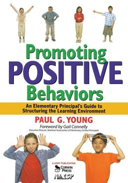 Promoting Positive Behaviors: An Elementary Principal's Guide to Structuring the Learning Environment