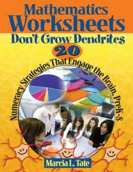 Mathematics Worksheets Don't Grow Dendrites: 20 Numeracy Strategies That Engage the Brain, PreK-8