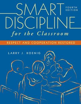 Smart Discipline for the Classroom: Respect and Cooperation Restored