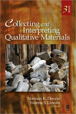Collecting and Interpreting Qualitative Materials, 3rd Edition