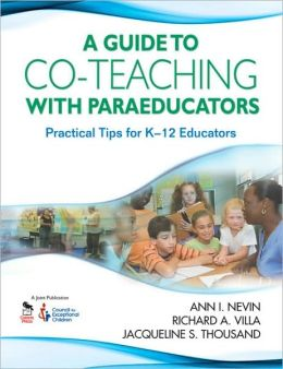 A Guide to Co-Teaching With Paraeducators: Practical Tips for K-12 Educators