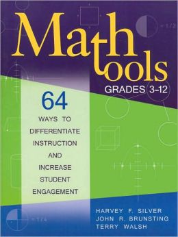 Math Tools, Grades 3-12: 64 Ways to Differentiate Instruction and Increase Student Engagement