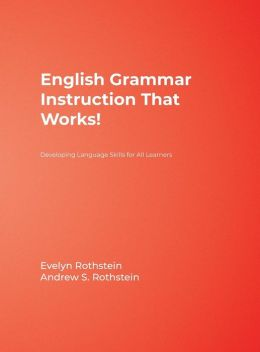 English Grammar Instruction That Works!: Developing Language Skills for All Learners