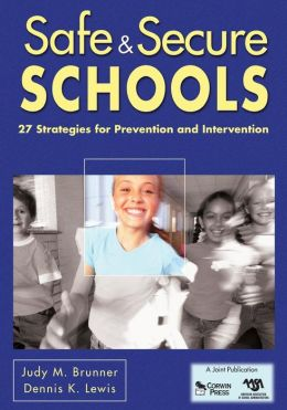 Safe & Secure Schools: 27 Strategies for Prevention and Intervention
