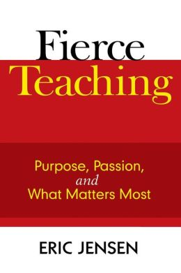 Fierce Teaching: Purpose, Passion, and What Matters Most