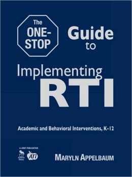 The One-Stop Guide to Implementing RTI: Academic and Behavioral Interventions, K-12