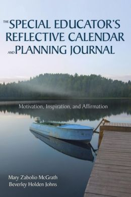 The Special Educator's Reflective Calendar and Planning Journal: Motivation, Inspiration, and Affirmation