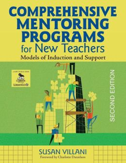 Comprehensive Mentoring Programs for New Teachers: Models of Induction and Support( second edition)