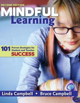 Mindful Learning: 101 Proven Strategies for Student and Teacher Success
