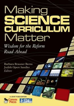 Making Science Curriculum Matter: Wisdom for the Reform Road Ahead
