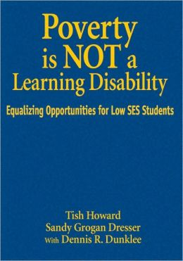 Poverty Is NOT a Learning Disability: Equalizing Opportunities for Low SES Students