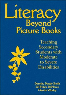 Literacy Beyond Picture Books: Teaching Secondary Students With Moderate to Severe Disabilities