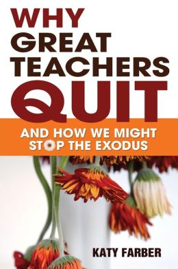 Why Great Teachers Quit: And How We Might Stop the Exodus
