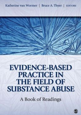 Evidence-Based Practice in the Field of Substance Abuse: A Book of Readings