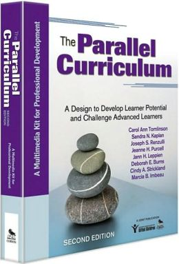 The Parallel Curriculum (Multimedia Kit): A Design to Develop Learner Potential and Challenge Advanced Learners