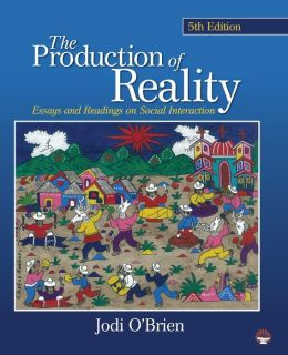 The Production of Reality: Essays and Readings on Social Interaction
