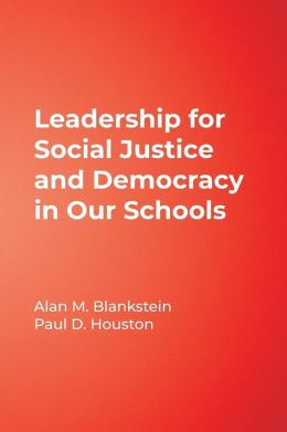 Leadership for Social Justice and Democracy in Our Schools