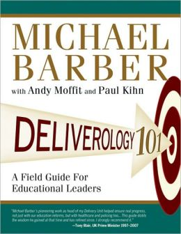 Deliverology 101: A Field Guide For Educational Leaders