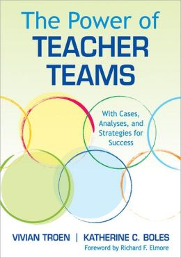The Power of Teacher Teams: With Cases, Analyses, and Strategies for Success [With CDROM and DVD]